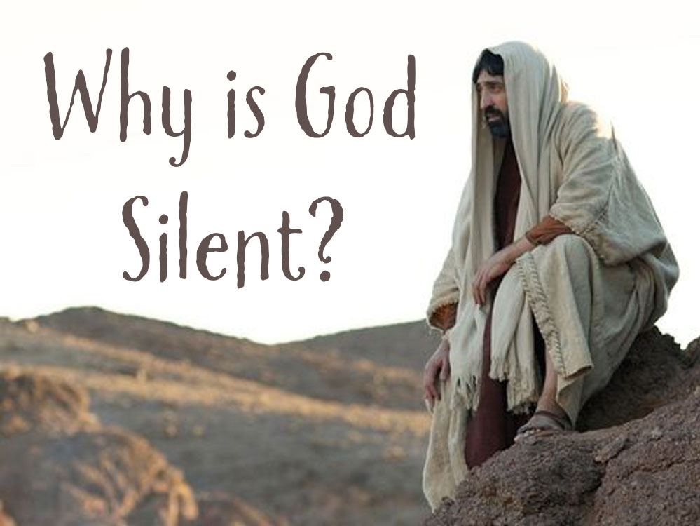 Why Is God Silent 01